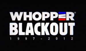 Whopper Blackout
